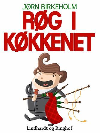 Jørn Birkeholm: Røg i køkkenet