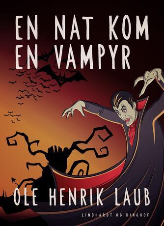 Ole Henrik Laub: En nat kom en vampyr