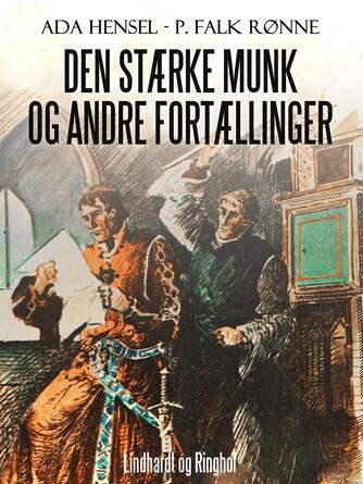 Ada Hensel, P. Falk Rønne: Den stærke munk og andre fortællinger