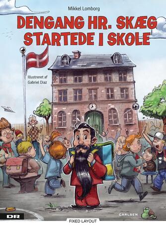 Mikkel Lomborg, Gabriel Diaz: Dengang Hr. Skæg startede i skole