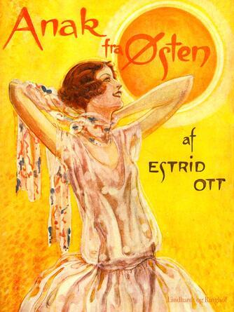 Estrid Ott: Anak fra Østen