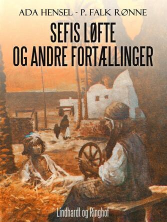 Ada Hensel, P. Falk Rønne: Sefis løfte og andre fortællinger