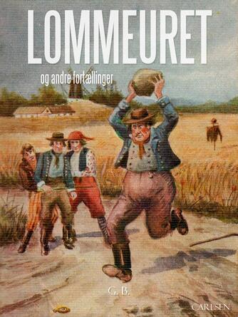 G. B.: Lommeuret og andre danske sagn og fortællinger