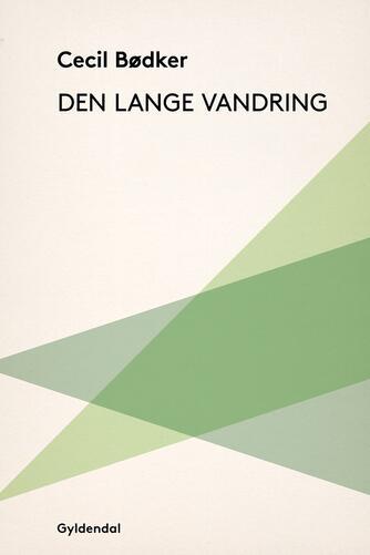Cecil Bødker: Den lange vandring