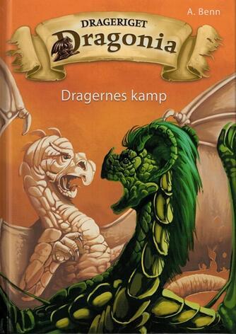 Amelie Benn: Drageriget Dragonia - dragernes kamp