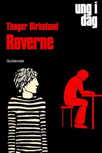 Thøger Birkeland: Røverne