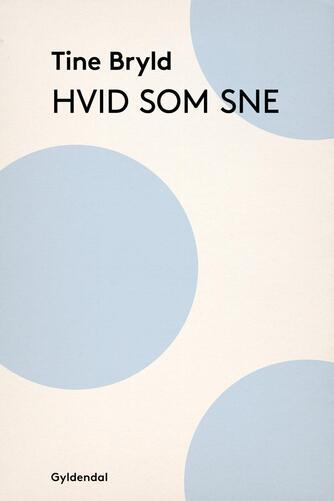 Tine Bryld: Hvid som sne