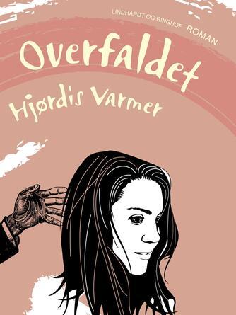 Hjørdis Varmer: Overfaldet : roman
