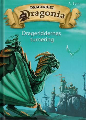 Amelie Benn: Drageriget Dragonia - drageriddernes turnering