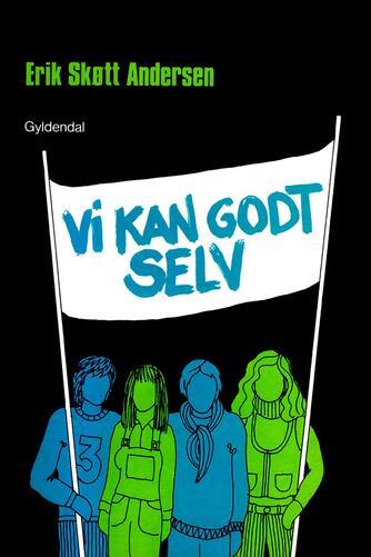 Erik Skøtt Andersen: Vi kan godt selv