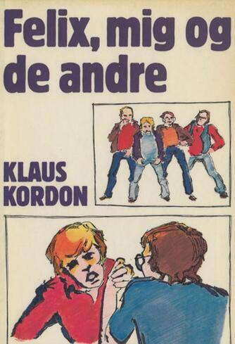 Klaus Kordon: Felix, mig og de andre
