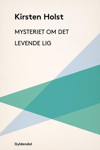 Kirsten Holst (f. 1936): Mysteriet om det levende lig