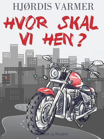 Hjørdis Varmer: Hvor skal vi hen?