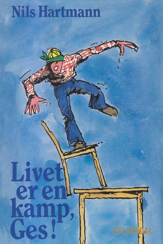 Nils Hartmann: Livet er en kamp, Ges!