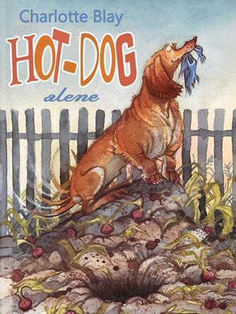 Charlotte Blay: Hot-Dog alene