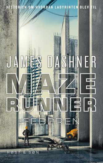 James Dashner: Maze runner - feberen