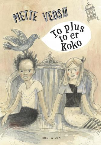 Mette Vedsø: To plus to er Koko
