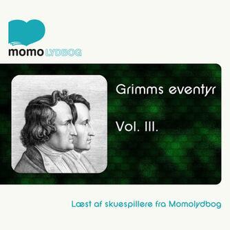 J. L. K. Grimm: Grimms eventyr. Vol. 3