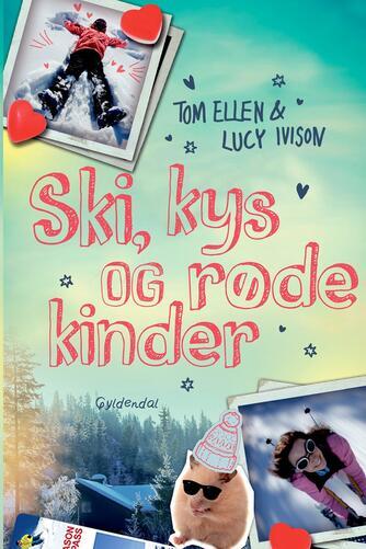 Tom Ellen: Ski, kys og røde kinder