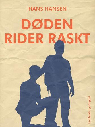 Hans Hansen (f. 1939): Døden rider raskt