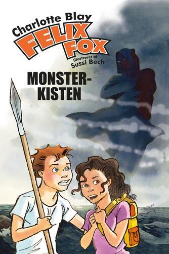 Charlotte Blay: Felix Fox. Bind 1, Monsterkisten