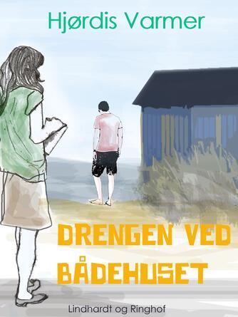 Hjørdis Varmer: Drengen ved bådehuset
