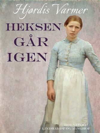 Hjørdis Varmer: Heksen går igen : børnebog