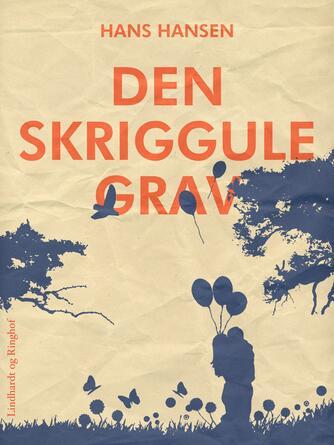 Hans Hansen (f. 1939): Den skriggule grav