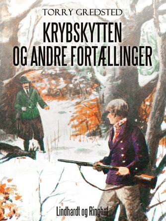 Torry Gredsted: Krybskytten og andre Fortællinger