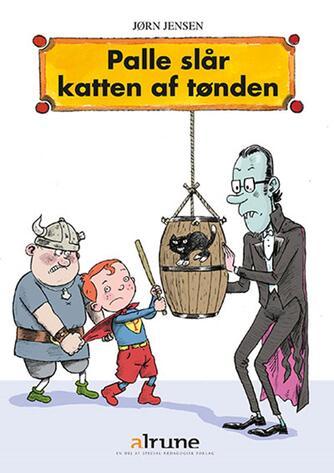 Jørn Jensen (f. 1946): Palle slår katten af tønden