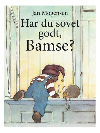 Jan Mogensen (f. 1945): Har du sovet godt, Bamse?