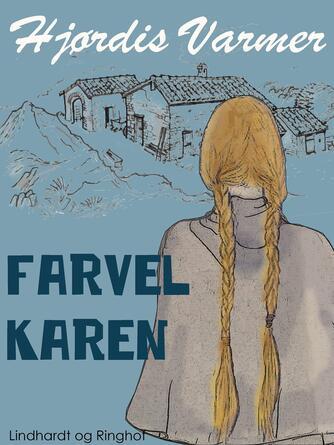 Hjørdis Varmer: Farvel Karen