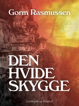 Gorm Rasmussen (f. 1945): Den hvide skygge