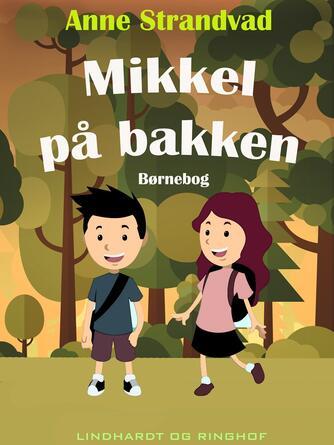 Anne Strandvad: Mikkel på bakken : børnebog