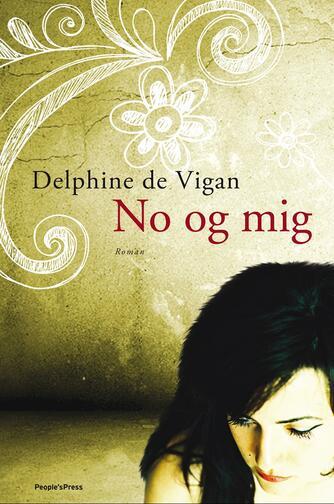 Delphine de Vigan: No og mig : roman