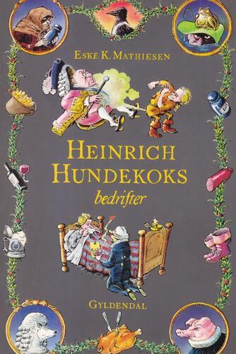 Eske K. Mathiesen (f. 1944): Heinrich Hundekoks bedrifter