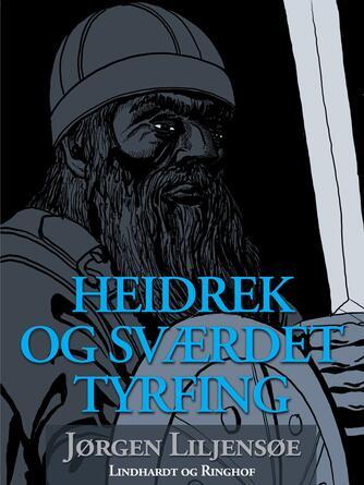 Jørgen Liljensøe: Heidrek og sværdet Tyrfing