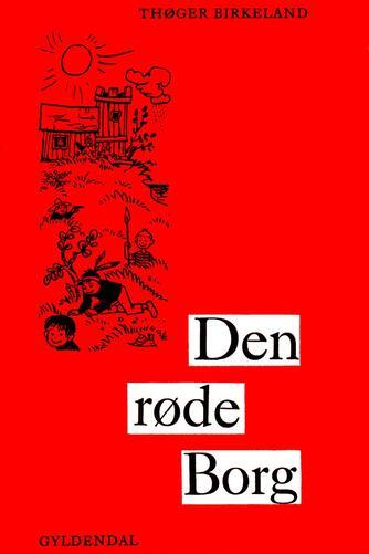 Thøger Birkeland: Den røde borg