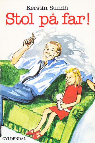 Kerstin Sundh: Stol på far!