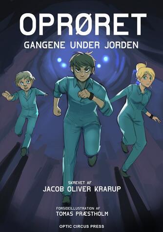 Jacob Oliver Krarup: Gangene under jorden