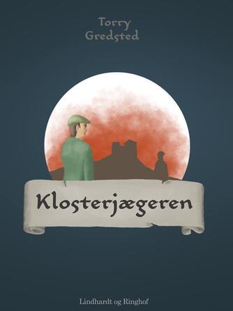 Torry Gredsted: Klosterjægeren