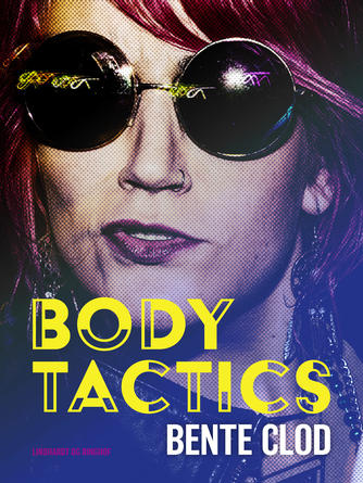 Bente Clod: Body tactics