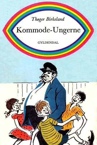 Thøger Birkeland: Kommode-ungerne