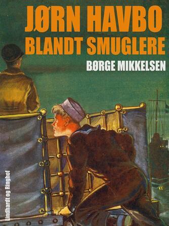 Børge Mikkelsen (f. 1906): Jørn Havbo blandt smuglere