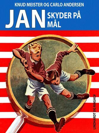 Knud Meister: Jan skyder på mål