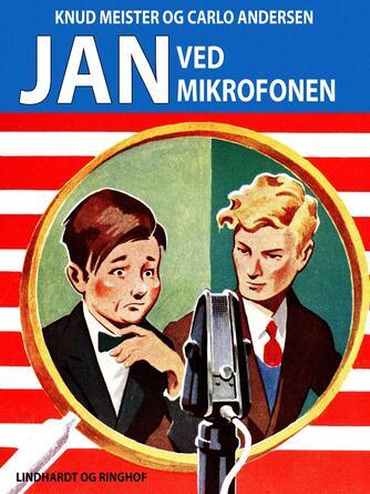 Knud Meister: Jan ved mikrofonen