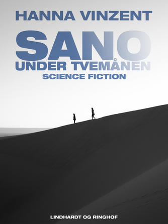 Hanna Vinzent: Sano - under tvemånen : science fiction