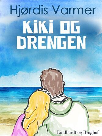 Hjørdis Varmer: Kiki og drengen
