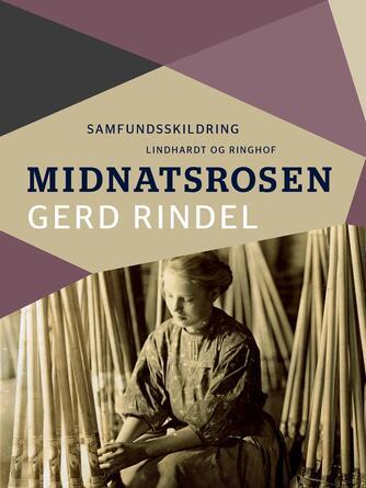 Gerd Rindel: Midnatsrosen : samfundsskildring