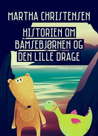 Martha Christensen (f. 1926): Historien om bamsebjørnen og den lille drage